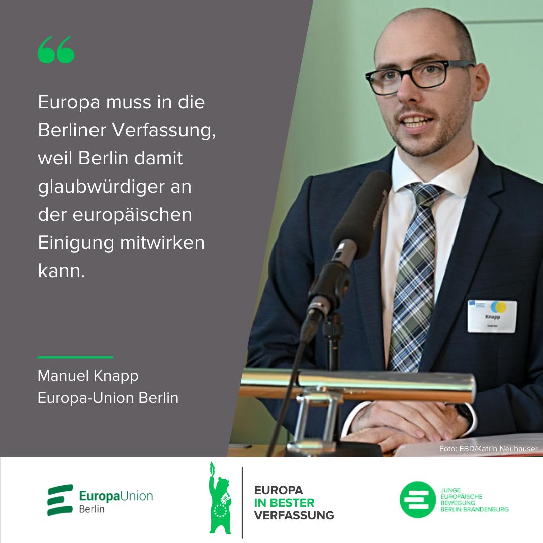 Europa muss in die Berliner Verfassung, weil Berlin damit glaubwürdiger an der europäischen EInigung mitwirken kann. - Manuel Knapp, Europa-Union Berlin