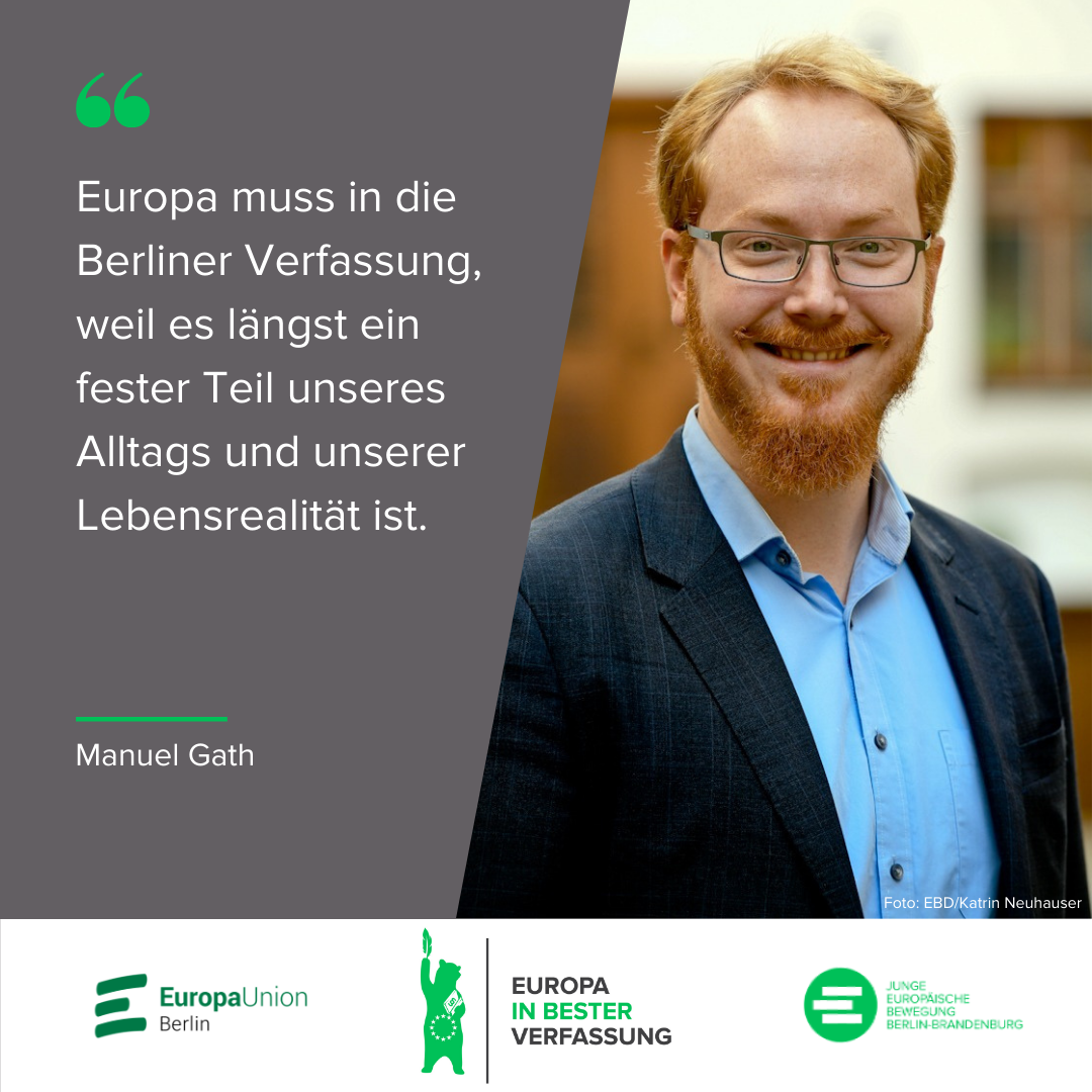 Europa muss in die Berliner Verfassung, weil es längst ein fester Teil unseres Alltags und unserer Lebensrealität ist. - Manuel Gath